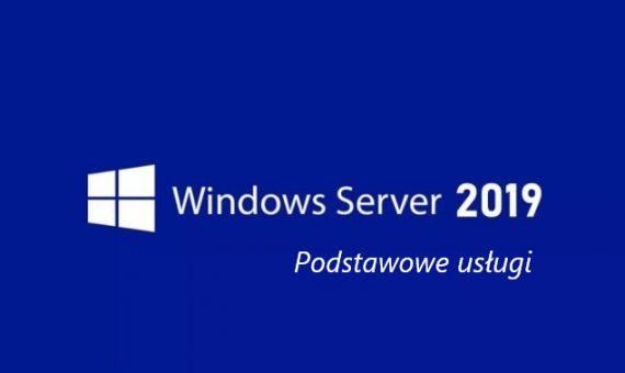 Poradnik administratora – podstawowe usługi Windows Server 2019